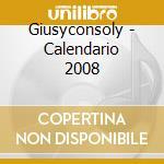 Giusyconsoly - Calendario 2008 cd musicale di Giusyconsoly