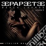 Papeete Beach Lounge 05 cd musicale di ARTISTI VARI