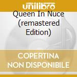 QUEEN IN NUCE (REMASTERED EDITION) cd musicale di QUEEN
