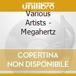 MEGAHERTZ COMPILATION cd musicale di ARTISTI VARI