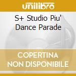 Studio piu' - dance parade cd musicale