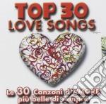 TOP 30 LOVE SONGS cd musicale di ARTISTI VARI