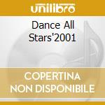 DANCE ALL STARS'2001 cd musicale di ARTISTI VARI