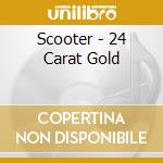 Scooter - 24 Carat Gold cd musicale