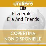 ELLA & FRIENDS cd musicale di FITZGERALD ELLA