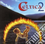 CELTICA 2 cd musicale di ARTISTI VARI