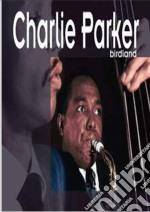 Charlie Parker - Birdland 2cd cd musicale di PARKER CHARLIE