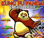 Kung Fu Panda E I Suoi Amici Compilation cd musicale di ARTISTI VARI