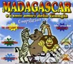 Madagascar E I Suoi Amici Della Giungla Compilation cd musicale di ARTISTI VARI