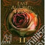 * II                                      cd musicale di LAST AUTUMN'S DREAM