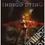 Dying Indigo - Indigo Dying cd musicale di INDIGO DYING