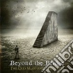 Beyond The Bridge - The Old Man And The Spirit cd musicale di Beyond the bridge
