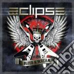 Eclipse - Bleed And Scream cd musicale di Eclipse