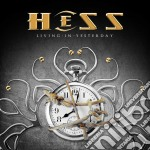 Hess - Living In Yesterday cd musicale di Hess