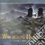 Wuthering Heights - To Travel For Evermore cd musicale di WUTHERING HEIGHTS