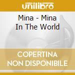 Mina - Mina In The World cd musicale di MINA