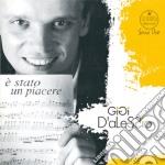 Gigi D'Alessio - E' Stato Un Piacere cd musicale di D'ALESSIO GIGI