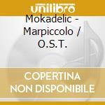MARPICCOLO                                cd musicale di O.S.T.