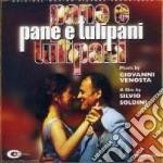 Pane E Tulipani - Ost cd musicale di O.s.t. (venosta)