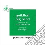 Guildhall Big Band - Pure And Simple cd musicale di GUILDHALL BIG BAND