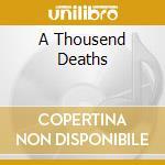 A THOUSEND DEATHS                         cd musicale di DIABOLICAL