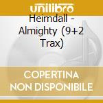 ALMIGHTY, THE                             cd musicale di HEIMDALL