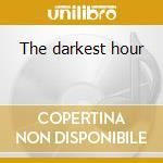 The darkest hour cd musicale