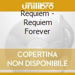 Requiem - Requiem Forever cd musicale di REQUIEM