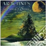Arachnes - In Praise Of Science cd musicale di ARACHNES