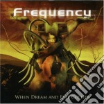 Frequency - When Dream And Fate Collide cd musicale di FREQUENCY