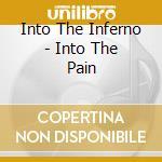 INTO THE INFERNO - INTO THE PAIN          cd musicale di ALLHELLUJA