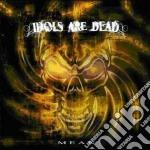 Idols Are Dead - Mean cd musicale di IDOLS ARE DEAD