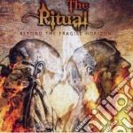 Ritual, The - Beyond The Fragile Horizon cd musicale di The Ritual