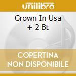 GROWN IN USA + 2 BT cd musicale di HOMER