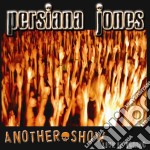 Persiana Jones - Another Show cd musicale di PERSIANA JONES