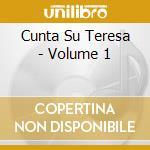 CUNTA SU TERESA - VOLUME 1                cd musicale di Legnanesi I