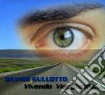 Davide Gullotto - Vivendo Viaggiando... cd musicale di DAVIDE GULLOTTO