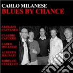 Carlo Milanese - Blues By Chance cd musicale di MILANESE CARLO