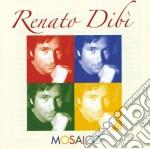 Renato Dibi' - Mosaico cd musicale di DIBI' RENATO