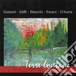 Godard / Aliffi / Bianchi / Faraci / D'Auri - Terre Lontane cd musicale di Godard/aliffi/bianch