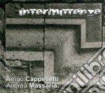 Arrigo Cappelletti / Andrea Massara - Intermittenze cd musicale di CAPPELLETTI ARRIGO