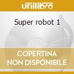 Super robot 1 cd musicale
