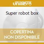Super robot box cd musicale