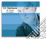 Gil Ventura - 30 Years Of Music cd musicale