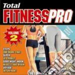 Total Fitnesspro #02 cd musicale di Artisti Vari