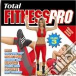 Total Fitnesspro #03 cd musicale di Artisti Vari