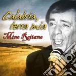 Mino Reitano - Calabria Terra Mia cd musicale di REITANO MINO