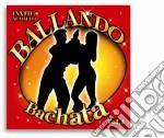 Ballando Bachata #01 cd musicale