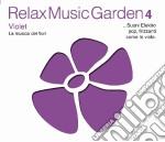 Relax Music Garden 04 - Violet cd musicale di ARTISTI VARI