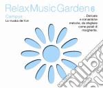 Relax Music Garden 06 - Campus cd musicale di ARTISTI VARI